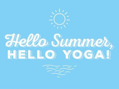 Hello Summer, Hello Yoga!